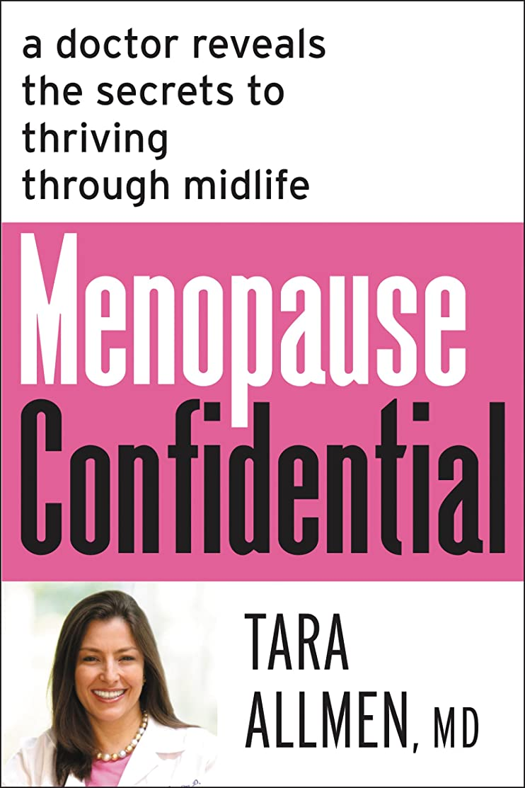 余暇却下するスロープMenopause Confidential: A Doctor Reveals the Secrets to Thriving Through Midlife (English Edition)