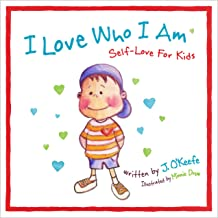 I Love Who I Am: Self-Love For Kids (Self Discovery Series For Kids)