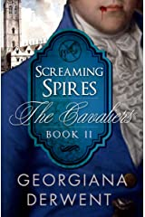Screaming Spires (The Cavaliers Series: Book Two): A vampire romance trilogy (The Cavaliers Trilogy 2) Kindle Edition