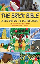 The Brick Bible: A New Spin on the Old Testament (Brick Bible Presents)