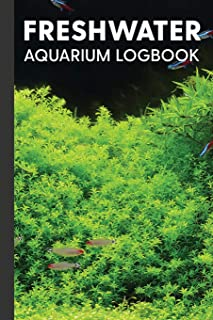 Freshwater Aquarium Logbook: Maintenance & Observation Notebook for Fresh Water Tanks - Dark (Useful Tool Books for Aquascaping Hobbyists)