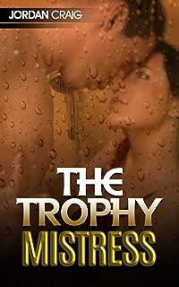 The Trophy Mistress