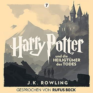 Harry Potter und die Heiligtümer des Todes - Gesprochen von Rufus Beck: Harry Potter 7