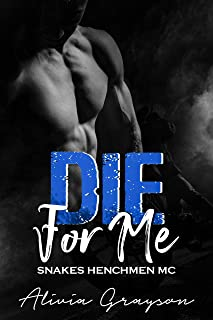 Die For Me (Snakes Henchmen MC Book 7)