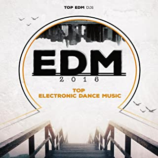 EDM 2016 (Top Electronic Dance Music Hits Of The Year, Party Music for Djs and Rave Fans)
