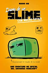 Minecraft. Diario de un slime con mucho estilo (Spanish Edition) Kindle Edition