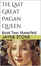 The Last Great Pagan Queen: Book Two: Maserfeld