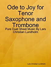 Ode to Joy for Tenor Saxophone and Trombone - Pure Duet Sheet Music By Lars Christian Lundholm