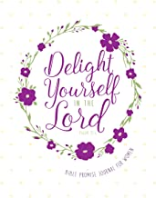 Delight Yourself in the Lord: Bible Promise Journal for Women