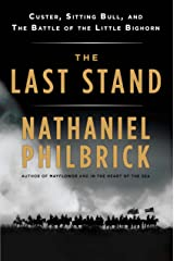 The Last Stand: Custer, Sitting Bull, and the Battle of the Little Bighorn Kindle Edition