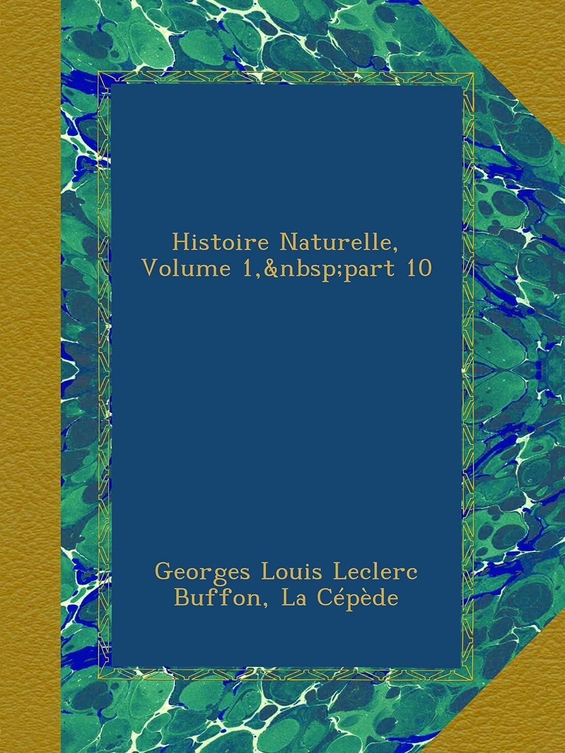 群集入手します進むHistoire Naturelle, Volume 1,?part 10