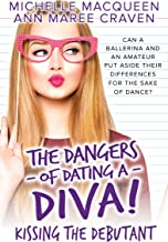 Kissing the Debutant (The Dangers of Dating a Diva Book 3)