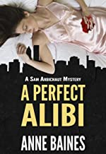 A Perfect Alibi (A Sam Arbichaut Mystery Book 1)