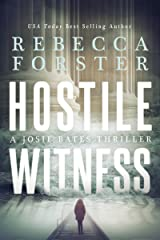 HOSTILE WITNESS: A Josie Bates Thriller (The Witness Series Book 1) Kindle Edition