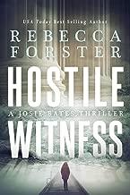 HOSTILE WITNESS: A Josie Bates Thriller (The Witness Series Book 1)