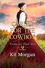 Caring for the Cowboy (Cowboys and Angels Book 33)