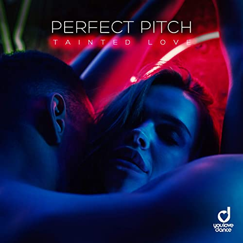 Perfect Pitch - Tainted Love