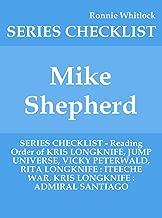 Mike Shepherd - SERIES CHECKLIST - Reading Order of KRIS LONGKNIFE, JUMP UNIVERSE, VICKY PETERWALD, RITA LONGKNIFE : ITEECHE WAR, KRIS LONGKNIFE : ADMIRAL SANTIAGO