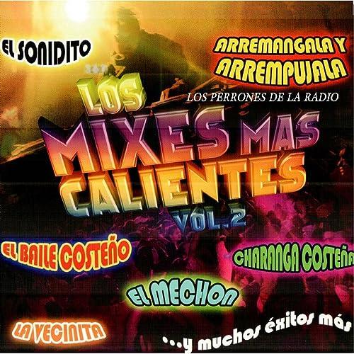 Los Mixes Mas Calientes by los perrones de la radio on ...