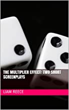 The Multiplier Effect: Two Short Screenplays