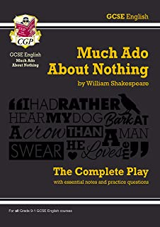 Grade 9-1 GCSE English Much Ado About Nothing - The Complete Play