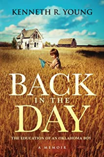 Back in the Day: The Education of an Oklahoma Boy (A Memoir)