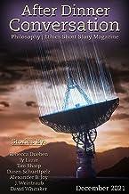 After Dinner Conversation Magazine (December, 2021): Philosophy   Ethics Short Story Magazine