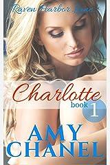 Charlotte, Book 1: Raven Harbor Lane Kindle Edition