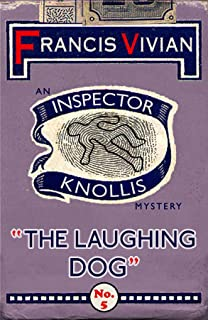 The Laughing Dog: An Inspector Knollis Mystery (The Inspector Knollis Mysteries Book 5) (English Edition)