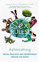 Sex Rules!: Astonishing Sexual Practices and Gender Roles Around the World
