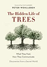 The Hidden Life of Trees: What They Feel, How They Communicate—Discoveries from A Secret World (The Mysteries of Nature Bo...