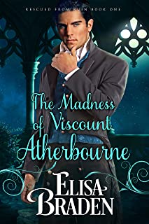 The Madness of Viscount Atherbourne (Rescued from Ruin Book 1)
