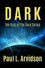 Dark: A Sci-Fi Fantasy Map Quest Adventure (The Dark Series Book 1) Kindle Edition