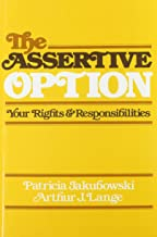 The Assertive Option: Your Rights and Responsibilities