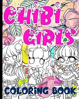 Chibi Girls Coloring Book: Cute Anime Kawaii Girls