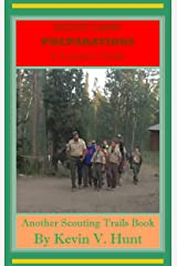 Scout Camp Preparations - A Leader's Guide: How to Prepare Now for the Best Ever Scout Camp Next Year (Scouting Trails Book 1) Kindle Edition