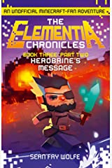 Book Three: Part 2 Herobrine's Message (The Elementia Chronicles, Book 3) Kindle Edition