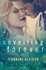 Unveiling Forever: A Novella Kindle Edition