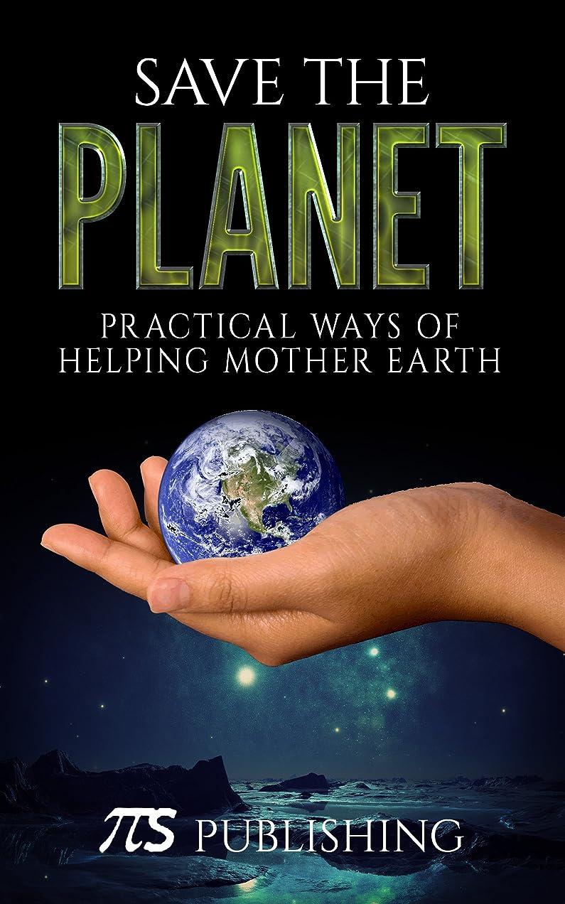 慣習政治キャッチSave The Planet: Practical ways of helping Mother Earth (English Edition)