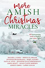 More Amish Christmas Miracles: 10 Heartwarming Stories to Brighten Your Winter Nights (Amish Christmas Miracles Collection) Kindle Edition