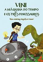 VINI, A Máquina do Tempo e os Três Dinossauros: Uma aventura através do tempo