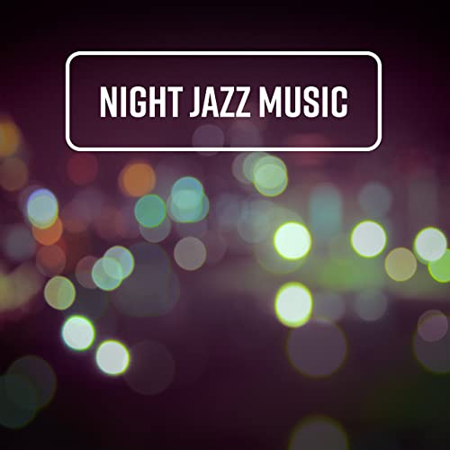 Night Jazz Music: After Hours Session, Midnight Lounge Vibes