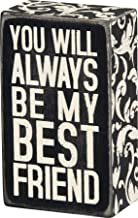 Primitives by Kathy Floral-Trimmed Box Sign, 3 x 5-Inches, My Best Friend