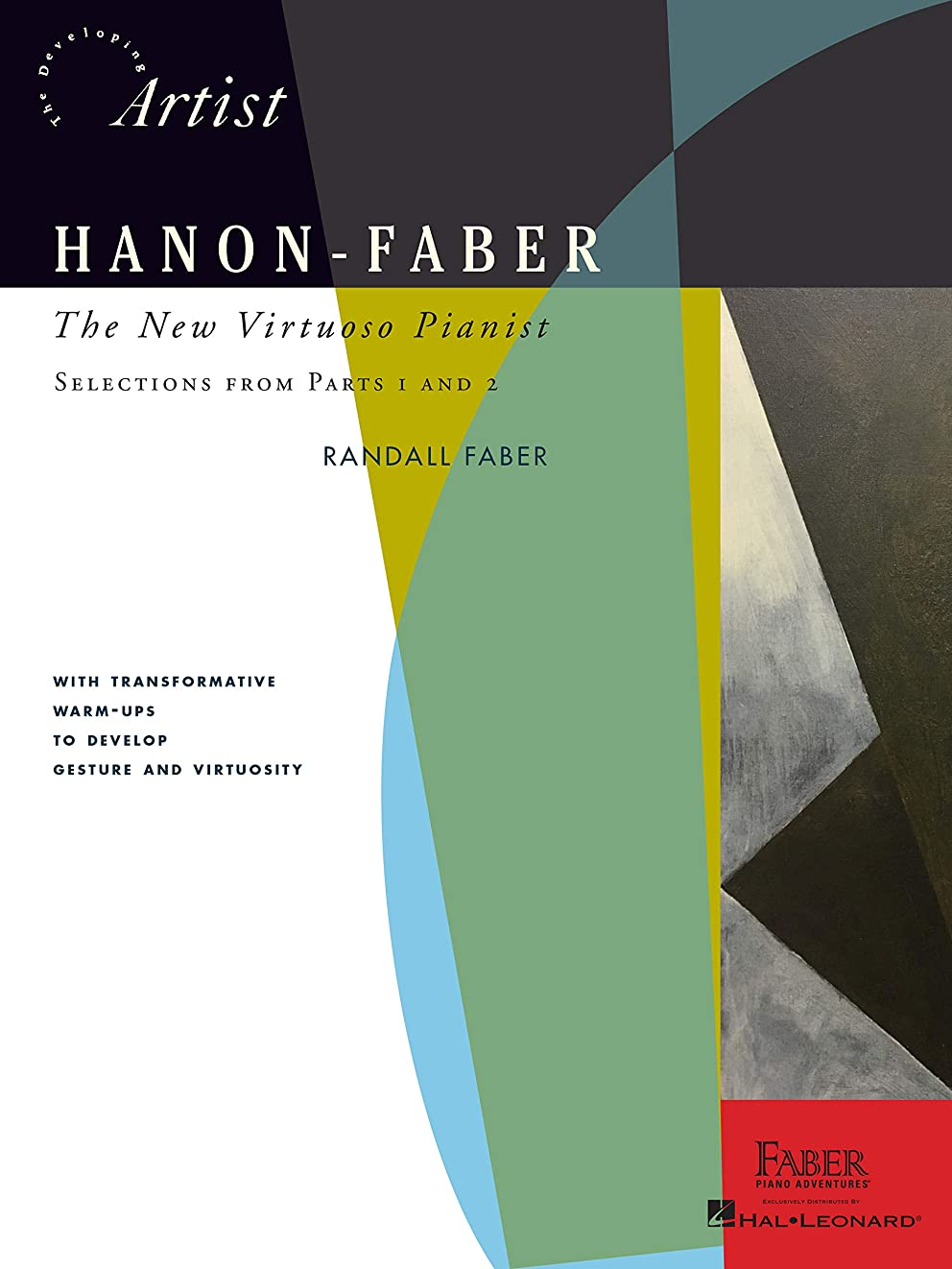 流暢市場会員Hanon-Faber: The New Virtuoso Pianist: Selections from Parts 1 and 2 (The Developing Artist) (English Edition)