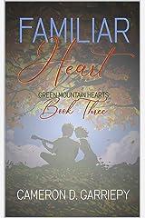 Familiar Heart (Green Mountain Hearts Book 3) Kindle Edition