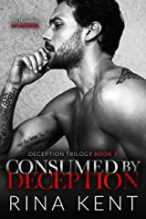 Consumed by Deception: A Dark Marriage Mafia Romance (Deception Trilogy Book 3) Kindle Edition