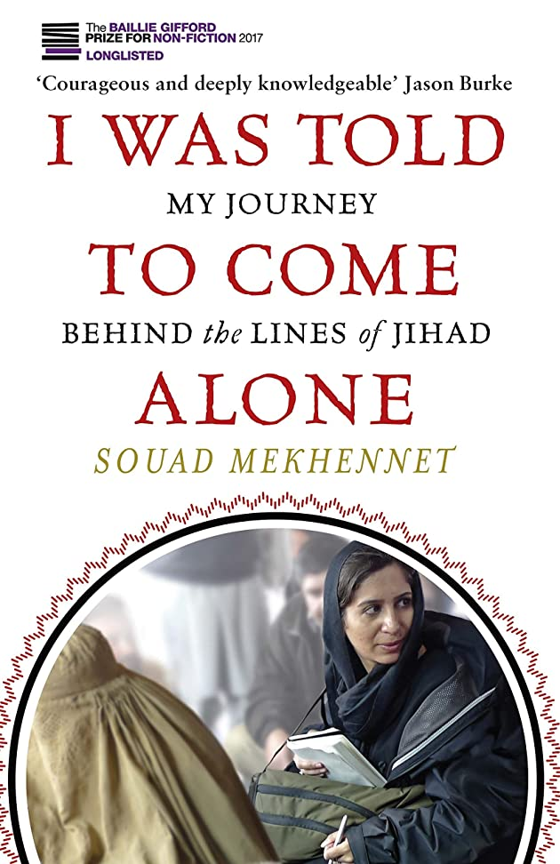 疼痛良い存在するI Was Told To Come Alone: My Journey Behind the Lines of Jihad (English Edition)