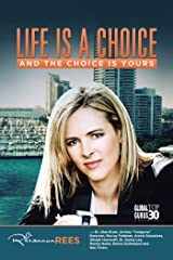 Life Is a Choice and the Choice Is Yours Kindle Edition