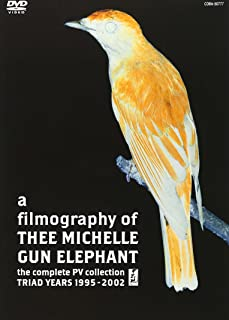 a filmography of THEE MICHELLE GUN ELEPHANT the Complete PV collection TRIAD YEARS 1995-2002 [DVD]