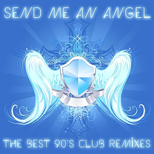 Send Me An Angel The Best 90s Club Remixes Of House Trance And Techno By Various Artists On Amazon Music